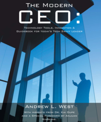 The Modern CEO: Technology Tools Innovation &amp; Guidebook By Andrew West